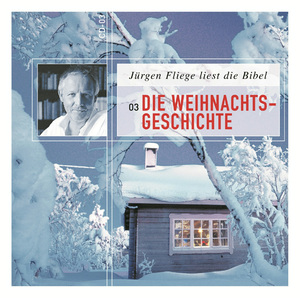 Jürgen Fliege liest die Bibel,  Die Weihnachtsgeschichte