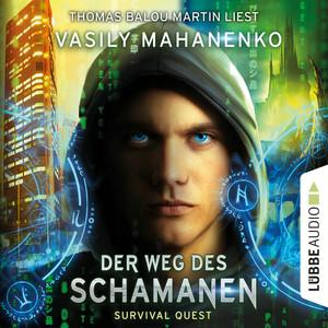 Thomas Balou Martin liest Vasily Mahanenko, Der Weg des Schamanen
