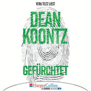 Vera Teltz liest Dean Koontz, Gefürchtet