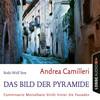 Bodo Wolf liest Andrea Camilleri, Das Bild der Pyramide