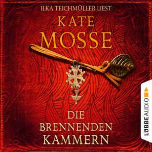 Ilka Teichmüller liest Kate Mosse, Die brennenden Kammern