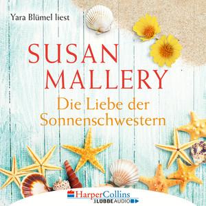 Yara Blümel liest Susan Mallery, Die Liebe der Sonnenschwestern