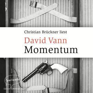 Christian Brückner liest David Vann, Momentum