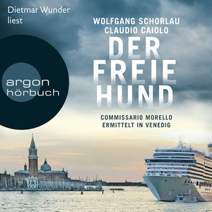 Dietmar Wunder liest Wolfgang Schorlau, Claudio Ciaolo, Der freie Hund