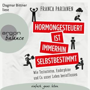 Dagmar Bittner liest Franca Parianen, Hormongesteuert ist immerhin selbstbestimmt