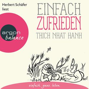 Herbert Schäfer liest Einfach zufrieden, Thich Nhat Hanh
