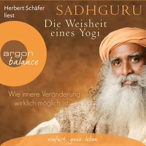 Herbert Schäfer liest Sadhguru, Die Weisheit eines Yogi