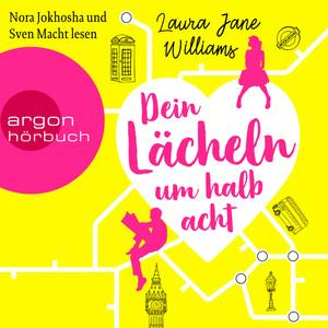 Nora Jokhosha und Sven Macht lesen Laura Jane Williams, Dein Lächeln um halb acht