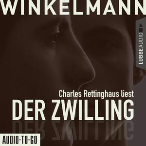 Charles Rettinghaus liest Der Zwilling