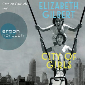 Cathlen Gawlich liest Elizabeth Gilbert, City of girls