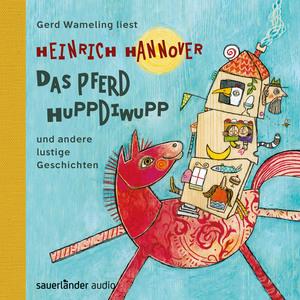 Gert Wameling liest Heinrich Hannover, Das Pferd Huppdiwupp und andere lustige Geschichten