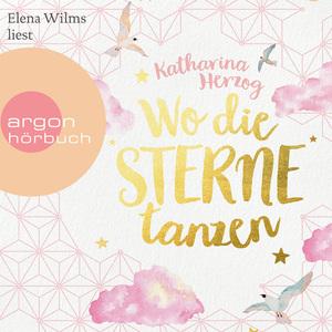 Elena Wilms liest Katharina Herzog, Wo die Sterne tanzen