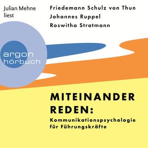 Julian Mehne liest Friedemann Schulz von Thun, Johannes Ruppel, Roswitha Stratmann, Miteinander reden: Kommunikationspsychologie für Führungskräfte