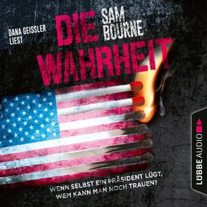 Dana Geissler liest Sam Bourne, Die Wahrheit