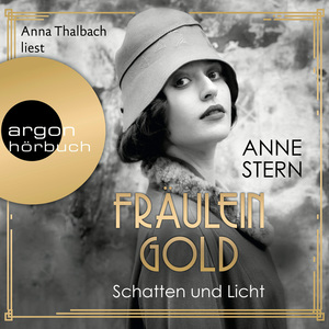 Anna Thalbach liest Anne Stern, Schatten und Licht