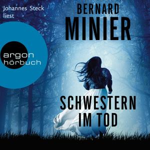 Johannes Steck liest Bernard Minier, Schwestern im Tod