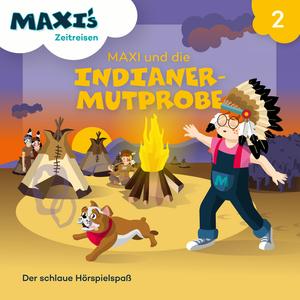 Maxi und die Indianermutprobe