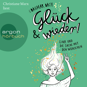 Christiane Marx liest Dagmar Bach, Glück und wieder!