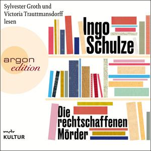 Sylvester Groth und Victoria Trauttmansdorff lesen Ingo Schulze, Die rechtschaffenen Mörder