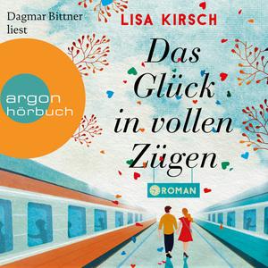 Dagmar Bittner liest Lisa Kirsch, Das Glück in vollen Zügen