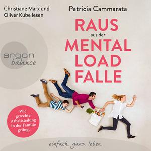 Christiane Marx und Oliver Kube lesen Patricia Cammarata, Raus aus der Mental Load-Falle