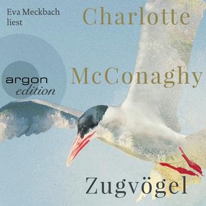 Eva Meckbach liest Charlotte McConaghy, Zugvögel