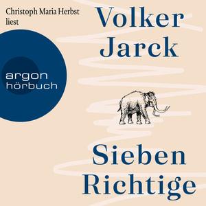 Christoph Maria Herbst liest Volker Jarck, Sieben Richtige