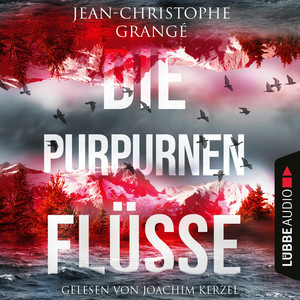"Joachim Kerzel liest ""Jean-Christophe Grangé, Die purpurnen Flüsse"""