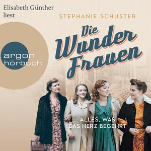 Elisabeth Günther liest Stephanie Schuster, Alles, was das Herz begehrt