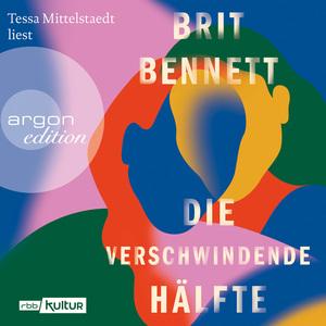 Tessa Mittelstaedt liest Brit Bennett, Die verschwindende Hälfte