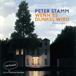 Eva Meckbach und Christian Brückner lesen Peter Stamm, Wenn es dunkel wird