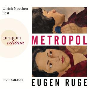 Ulrich Noethen liest Eugen Ruge, Metropol
