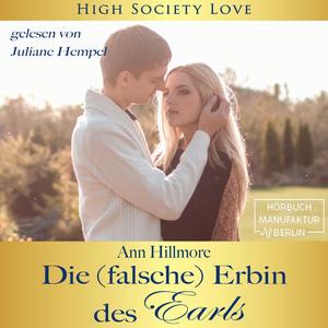 Die (falsche) Erbin des Earls - High Society Love, Band 3