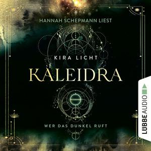 Wer das Dunkel ruft - Kaleidra-Trilogie, Teil 1