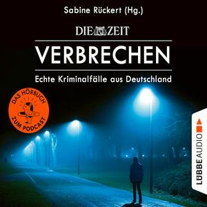 ZEIT Verbrechen - Echte Kriminalfälle aus Deutschland