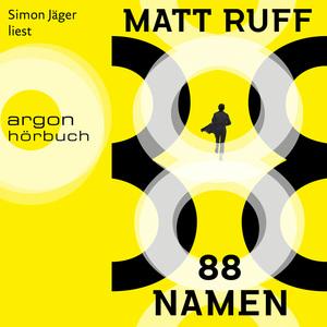 Simon Jäger liest, Matt Ruff, 88 Namen