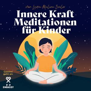 Innere Kraft Meditationen für Kinder