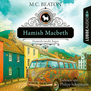 Hamish Macbeth riecht Ärger - Schottland-Krimis, Teil 9