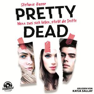 Wenn zwei sich lieben, stirbt die Dritte - Pretty Dead, Band 1