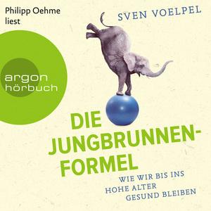 Philipp Oehme liest Sven Voelpel, Die Jungbrunnen-Formel