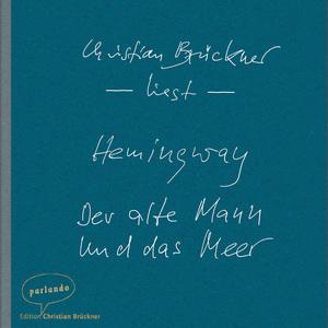 Christian Brückner liest Hemingway, Der alte Mann und das Meer