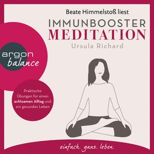 Beate Himmelstoß liest Immunbooster Meditation, Ursula Richard