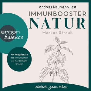 Andreas Neumann liest Immunbooster Natur