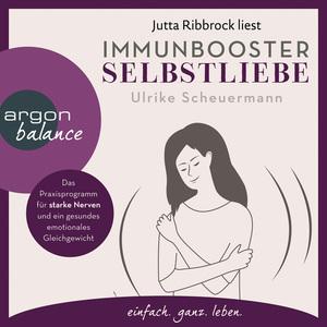 Jutta Ribbrock liest Immunbooster Selbstliebe, Ulrike Scheuermann