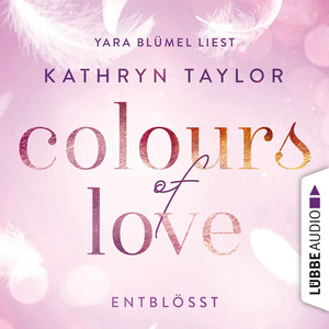 "Yara Blümel liest Kathryn Taylor ""Colours of love, Entblößt"""