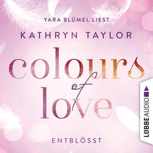 """Yara Blümel liest Kathryn Taylor """"Colours of love, Entblößt"""""""