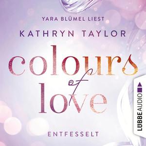 """Yara Blümel liest Kathryn Taylor """"Colours of love, Entfesselt"""""""