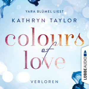 "Yara Blümel liest Kathryn Taylor ""Colours of Love, Verloren"""