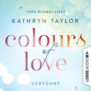"Yara Blümel liest Kathryn Taylor ""Colours of love, Verführt"""
