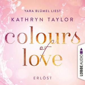 "Yara Blümel liest Kathryn Taylor ""Colours of love, Erlöst"""